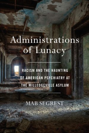 Segrest, Administrations of Lunacy