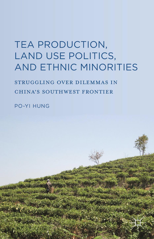 Tea Production, Land Use Politics, and Ethnic Minorities